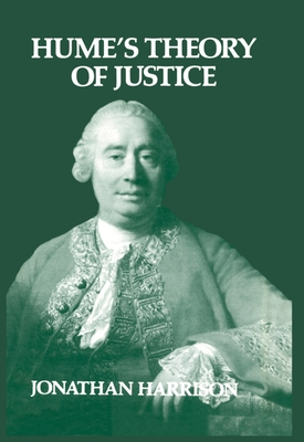 Hume's Theory of Justice - Harrison, Jonathan, and Harrioson, Jonathan
