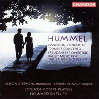 Hummel: Mandolin Concerto; Trumpet Concerto; Freudenfest Overture; etc. - Alison Stephens (mandolin); London Mozart Players; Urban Agnas (trumpet); Howard Shelley (conductor)