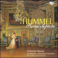 Hummel: Piano Septets Nos. 1 & 2 - Alessandro Commellato (fortepiano); Aya Okuyama (fortepiano); Solamente Naturali; Milos Valent (conductor)