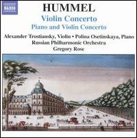 Hummel: Violin Concerto - Alexander Trostiansky (violin); Polina Osetinskaya (piano); Russian Philharmonic Orchestra; Gregory Rose (conductor)