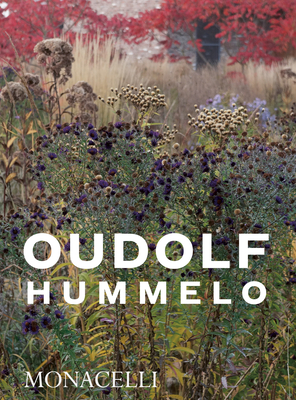 Hummelo: A Journey Through a Plantsman's Life - Oudolf, Piet, and Kingsbury, Noel