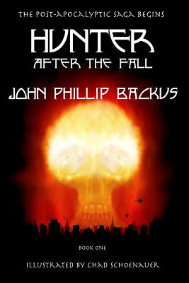 Hunter - After the Fall: Book One - Backus, John Phillip