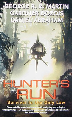 Hunter's Run - Martin, George R, and Dozois, Gardner, and Abraham, Daniel