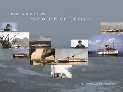 Hurricane Hutch's Top 10 Ships of the Clyde -