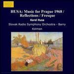 Husa: Symphony No. 2; Music for Prague