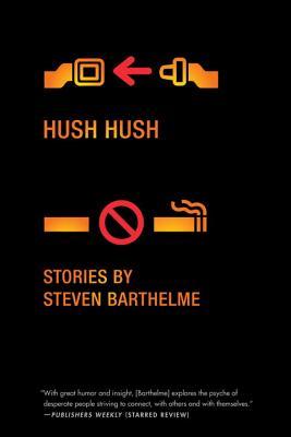 Hush Hush - Barthelme, Steven