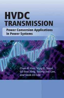 Hvdc Transmission: Power Conversion Applications in Power Systems - Kim, Chan-Ki, and Sood, Vijay K, and Jang, Gil-Soo