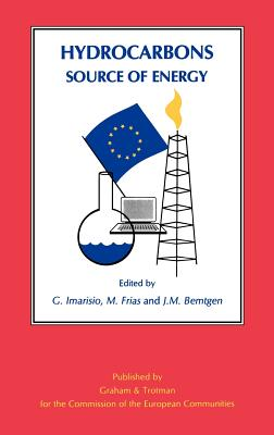 Hydrocarbons: Source of Energy - Imarisio, G (Editor), and Frias, M (Editor), and Bemtgen, J M (Editor)