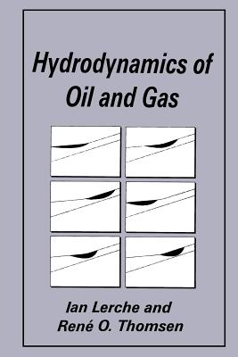 Hydrodynamics of Oil and Gas - Lerche, Ian, and Thomsen, R O