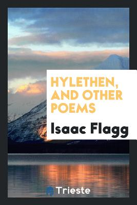 Hylethen, and Other Poems - Flagg, Isaac