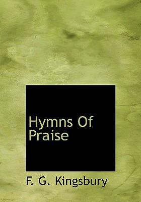 Hymns of Praise - Kingsbury, F G