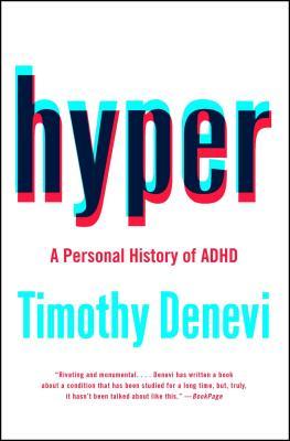Hyper: A Personal History of ADHD - Denevi, Timothy
