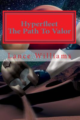 Hyperfleet the Path to Valor - Williams, Lance