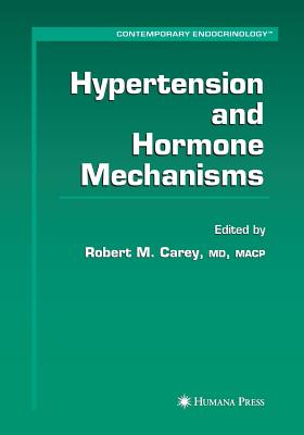 Hypertension and Hormone Mechanisms - Carey, Robert M (Editor)
