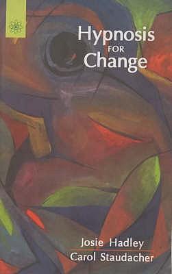Hypnosis for Change - Hadley, Josie, and Staudacher, Carol