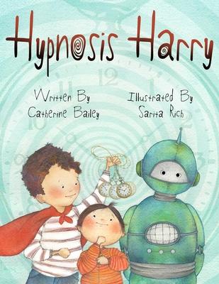 Hypnosis Harry - Bailey, Catherine