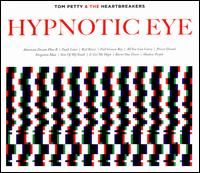 Hypnotic Eye - Tom Petty & the Heartbreakers