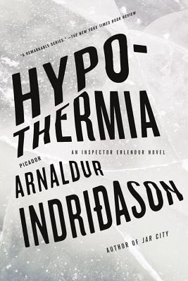 Hypothermia - Indridason, Arnaldur, Mr., and Cribb, Victoria (Translated by)