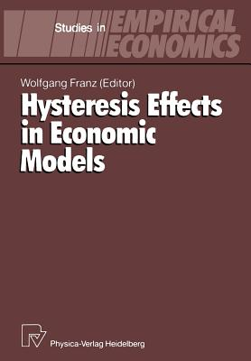 Hysteresis Effects in Economic Models - Franz, Wolfgang (Editor)