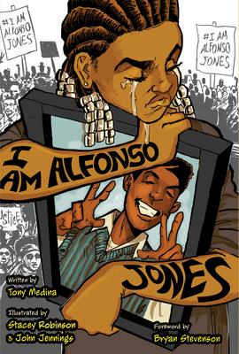 I Am Alfonso Jones - Medina, Tony, and Stevenson, Brian