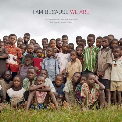 I Am Because We Are - Ashburn, Kristen (Photographer)