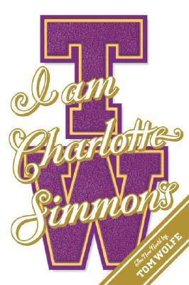 I Am Charlotte Simmons - Wolfe, Tom