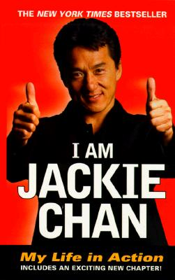 I Am Jackie Chan: My Life in Action - Chan, Jackie, and Cheng, Long