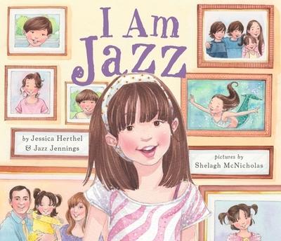 I Am Jazz - Herthel, Jessica, and Jennings, Jazz