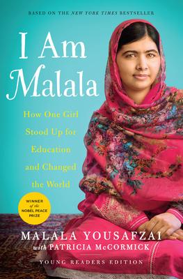 I Am Malala: The Girl Who Stood Up for Education and Changed the World - Yousafzai, Malala, and McCormick, Patricia