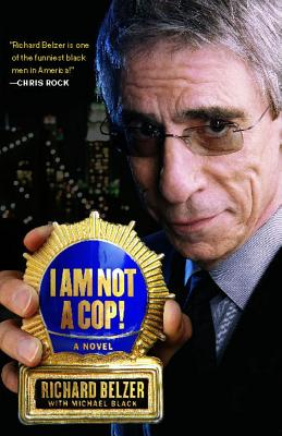 I Am Not a Cop! - Belzer, Richard