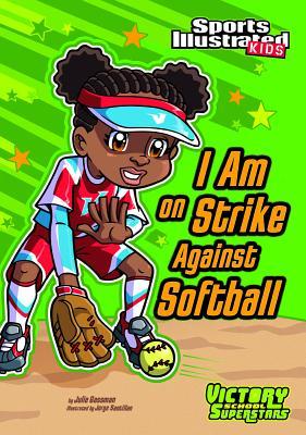 I Am on Strike Against Softball - Gassman, Julie