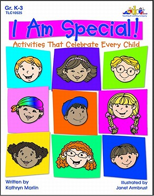 I Am Special!: Honoring Individual Differences in the Classroom - Marlin, Kathy