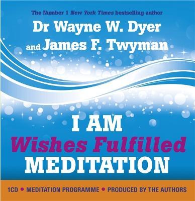 I Am Wishes Fulfilled Meditation - Dyer, Wayne