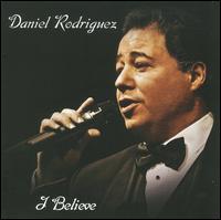 I Believe - Daniel Rodriguez