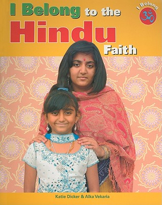 I Belong to the Hindu Faith - Dicker, Katie, and Vekaria, Alka