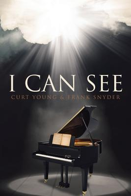 I Can See - Young, Curt, and Snyder, Frank