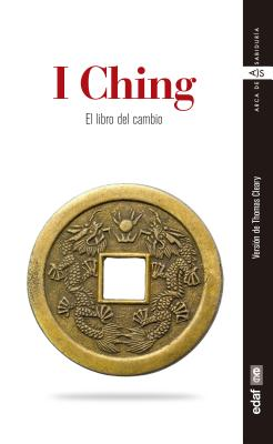 I Ching - Cleary, Thomas F, and Colodron, Alfonso