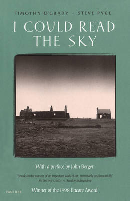I Could Read the Sky - O'Grady, Timothy, and Pyke, Steve (Photographer), and Berger, John (Preface by)