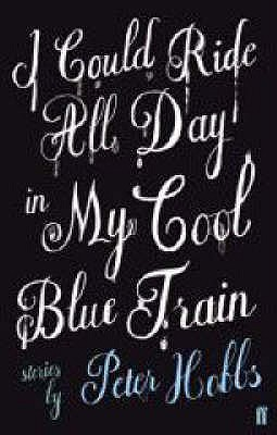 I Could Ride All Day In My Cool Blue Train - Hobbs, Peter