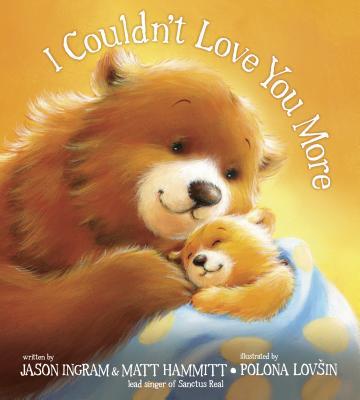 I Couldn't Love You More - Ingram, Jason, and Hammitt, Matt