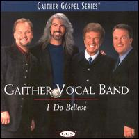 I Do Believe - Gaither Vocal Band