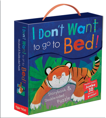 I Don't Want to Go to Bed! Book & Puzzle Set - Tiger Tales (Editor)