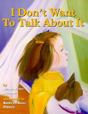 I Don't Want to Talk about It - Ransom, Jeanie Franz, and American Psychological Association