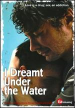 I Dreamt Under the Water