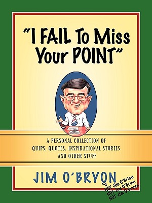 I Fail to Miss Your Point - O'Bryon, Jim