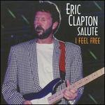 I Feel Free: Eric Clapton Salute