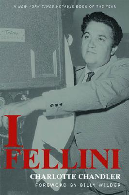 I, Fellini - Fellini, Federico, and Chandler, Charolette, and Chandler, Charlotte (Editor)
