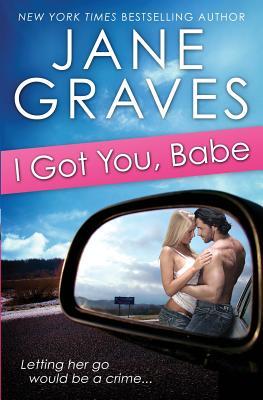 I Got You, Babe - Graves, Jane