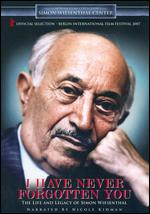 I Have Never Forgotten You: The Life and Legacy of Simon Wiesenthal - Richard Trank