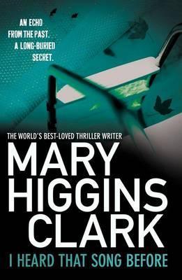 I Heard That Song Before - Clark, Mary Higgins